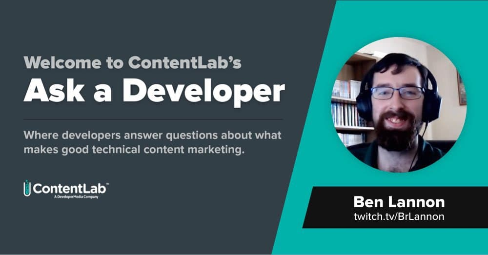 Ask a Developer: Ben Lannon and the Dawn of Multimedia Developer Content