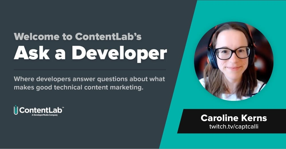 Ask a Developer: Explain Technical Terms with Links for Caroline Kerns